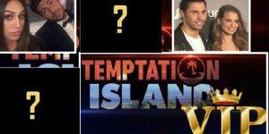 Sempre Più Dubbi sul Cast di Temptation Island Vip - Una Coppia Rifiuta.